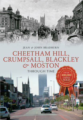 Cheetham Hill, Crumpsall, Blackley & Moston Through Time (BOK)