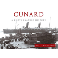 Cunard a Photographic History (BOK)