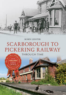 Scarborough & Pickering Railway Through Time (BOK)