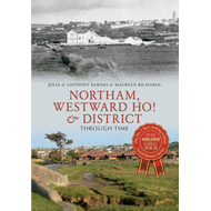 Northam, Westward Ho! & District Through Time (BOK)