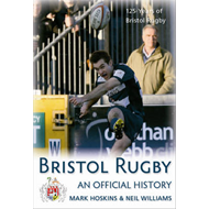 Bristol Rugby: An Official History (BOK)
