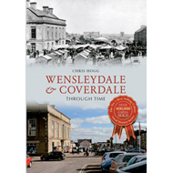 Wensleydale & Coverdale Through Time (BOK)