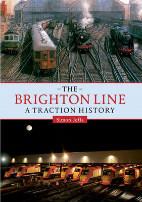 The Brighton Line: A Traction History (BOK)