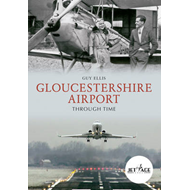 Gloucestershire Airport Through Time (BOK)