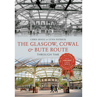 Glasgow, Cowal & Bute Route Through Time (BOK)