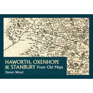Haworth, Oxenhope & Stanbury from Old Maps (BOK)