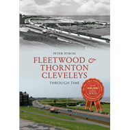 Fleetwood & Thornton Cleveleys Through Time (BOK)