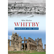 Whitby Through the Ages (BOK)