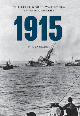 1915 the First World War at Sea in Photographs (BOK)