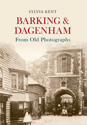Barking & Dagenham from Old Photographs (BOK)