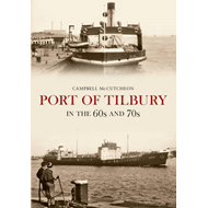 Port of Tilbury in the 60s and 70s (BOK)