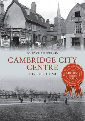 Cambridge City Centre Through Time (BOK)