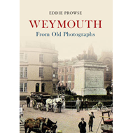 Weymouth From Old Photographs (BOK)