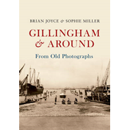 Gillingham & Around from Old Photographs (BOK)