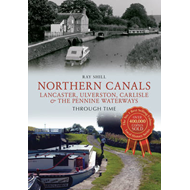 Northern Canals Lancaster, Ulverston, Carlisle and the Penni (BOK)