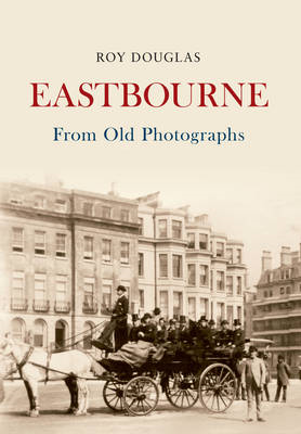 Eastbourne from Old Photographs (BOK)