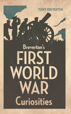 Breverton's First World War Curiosities (BOK)