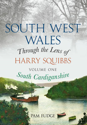 South West Wales Through the Lens of Harry Squibbs (BOK)