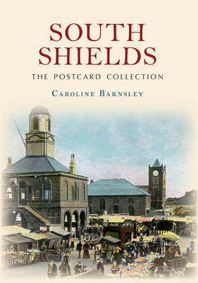 South Shields the Postcard Collection (BOK)