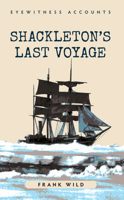 Eyewitness Accounts: Shackleton's Last Voyage (BOK)