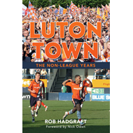 Luton Town the Non-League Years (BOK)