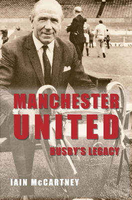 Manchester United Busby's Legacy (BOK)