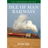 Isle of Man Railways: 140th Anniversary 1874-2014 (BOK)
