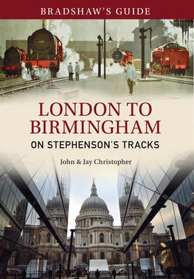 Bradshaw's Guide: London to Birmingham: On Stephenson's Tracks: Volume 9 (BOK)
