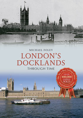 London's Docklands Through Time (BOK)