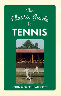 The Classic Guide to Tennis (BOK)