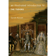 Illustrated Introduction to the Tudors (BOK)