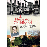 Nuneaton Childhood in the 1950s (BOK)