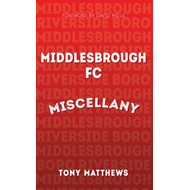Middlesbrough FC Miscellany (BOK)