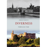 Inverness Through Time (BOK)