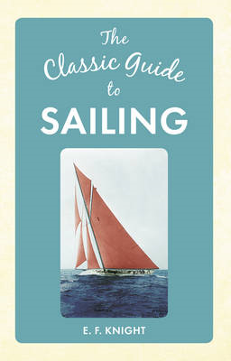 Classic Guide to Sailing (BOK)