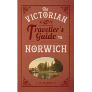 Victorian Traveller's Guide to Norwich (BOK)
