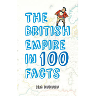 British Empire in 100 Facts (BOK)