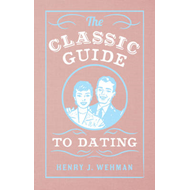 Classic Guide to Dating (BOK)