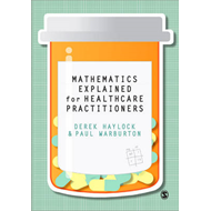 Mathematics Explained for Healthcare Practitioners (BOK)
