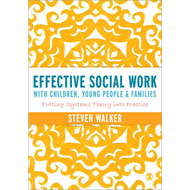 Effective Social Work with Children, Young People and Famili (BOK)