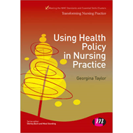 Using Health Policy in Nursing Practice (BOK)