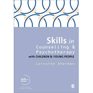 Skills in Counselling and Psychotherapy with Children and Yo (BOK)