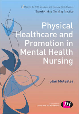 Physical Healthcare and Promotion in Mental Health Nursing (BOK)