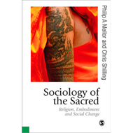 Sociology of the Sacred: Religion, Embodiment and Social Change (BOK)
