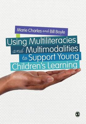 Using Multiliteracies and Multimodalities to Support Young C (BOK)