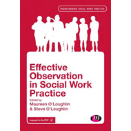 Effective Observation in Social Work Practice (BOK)