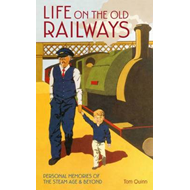 Life on the Old Railways: Personal Memories of the Steam Age & Beyond (BOK)