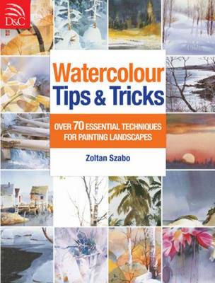 Watercolour Tips & Tricks: Over 70 Essential Techniques for Painting Landscapes (BOK)