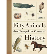 Fifty Animals That Changed the Course of History (BOK)