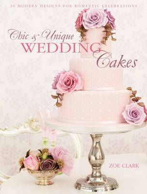 Chic & Unique Wedding Cakes (BOK)